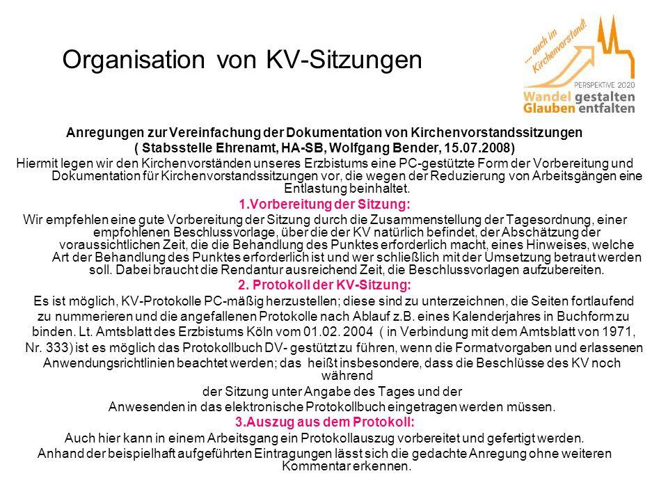 Organisation von KV-Sitzungen Anregungen zur Vereinfachung der Dokumentation von Kirchenvorstandssitzungen ( Stabsstelle Ehrenamt, HA-SB, Wolfgang Ben
