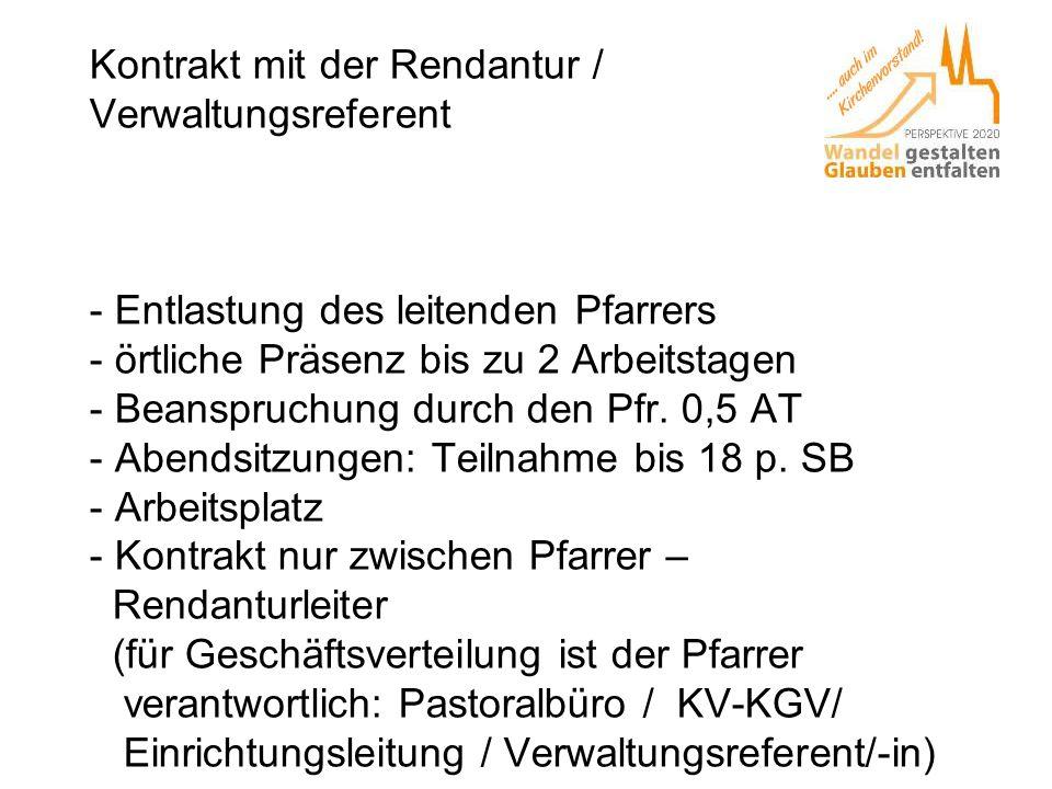 Kontrakt mit der Rendantur / Verwaltungsreferent - Entlastung des leitenden Pfarrers - örtliche Präsenz bis zu 2 Arbeitstagen - Beanspruchung durch de