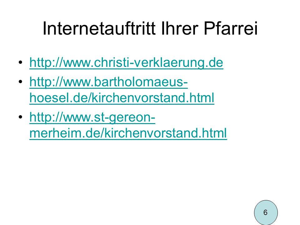 Internetauftritt Ihrer Pfarrei http://www.christi-verklaerung.de http://www.bartholomaeus- hoesel.de/kirchenvorstand.htmlhttp://www.bartholomaeus- hoe