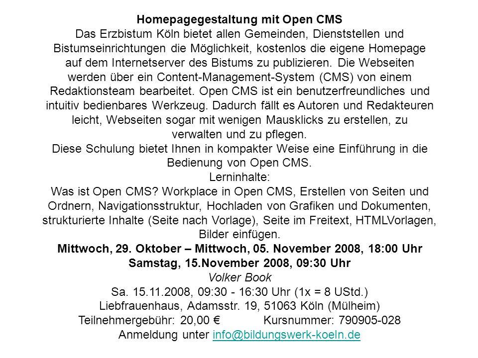 Homepagegestaltung mit Open CMS Das Erzbistum Köln bietet allen Gemeinden, Dienststellen und Bistumseinrichtungen die Möglichkeit, kostenlos die eigen