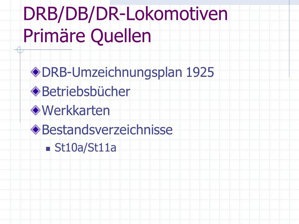 DRB/DB/DR-Lokomotiven Primäre Quellen DRB-Umzeichnungsplan 1925 Betriebsbücher Werkkarten Bestandsverzeichnisse St10a/St11a