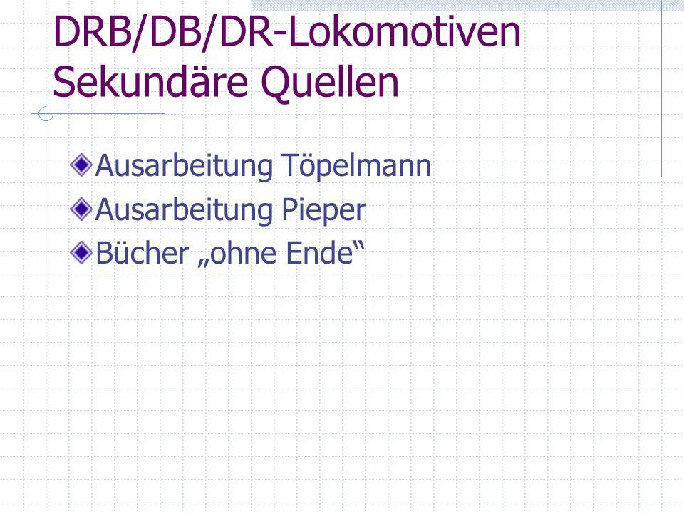 """DRB/DB/DR-Lokomotiven Sekundäre Quellen Ausarbeitung Töpelmann Ausarbeitung Pieper Bücher """"ohne Ende"""""""