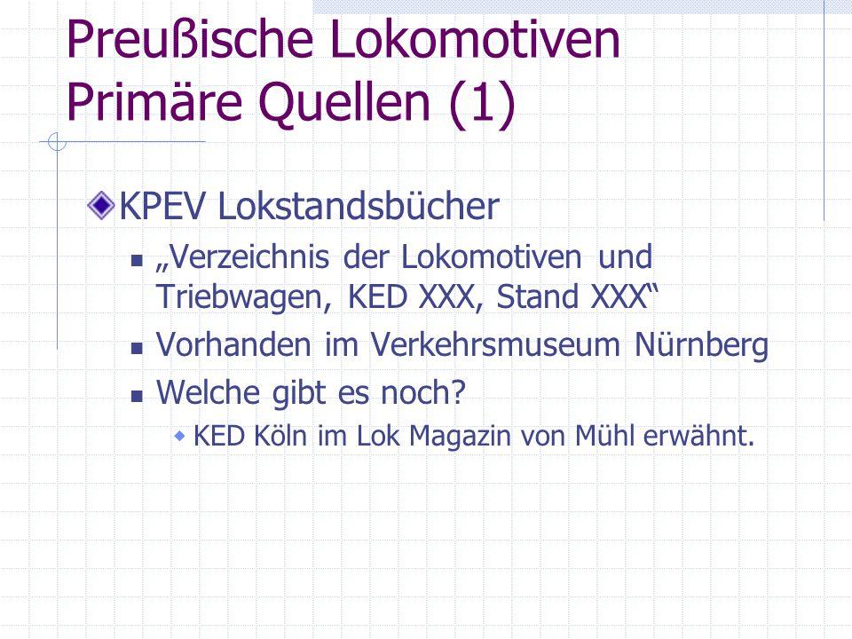 """Preußische Lokomotiven Primäre Quellen (1) KPEV Lokstandsbücher """"Verzeichnis der Lokomotiven und Triebwagen, KED XXX, Stand XXX"""" Vorhanden im Verkehrs"""