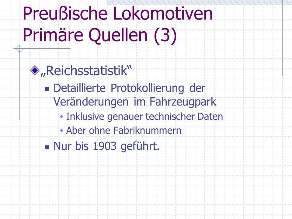 """Preußische Lokomotiven Primäre Quellen (3) """"Reichsstatistik"""" Detaillierte Protokollierung der Veränderungen im Fahrzeugpark  Inklusive genauer techni"""