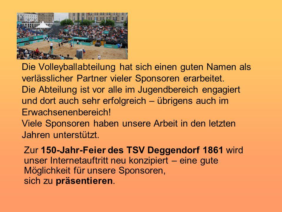 Die Volleyballabteilung hat sich einen guten Namen als verlässlicher Partner vieler Sponsoren erarbeitet.
