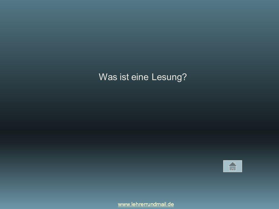 www.lehrerrundmail.de Was ist eine Lesung?