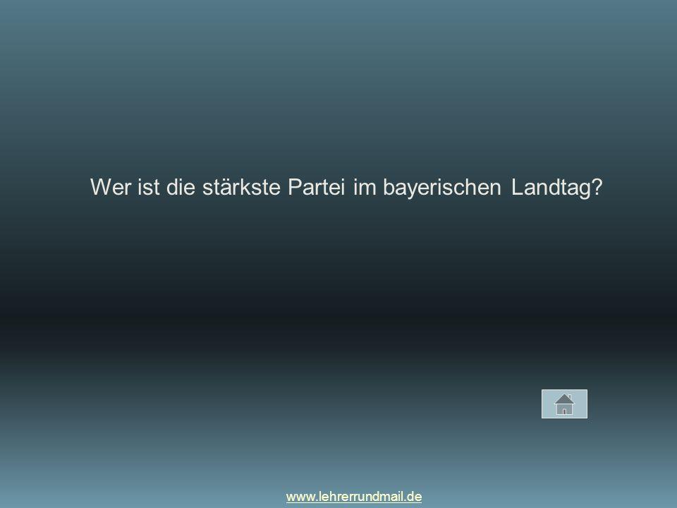 www.lehrerrundmail.de Wer ist die stärkste Partei im bayerischen Landtag?