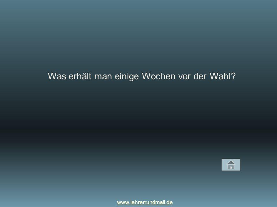 www.lehrerrundmail.de Was erhält man einige Wochen vor der Wahl?
