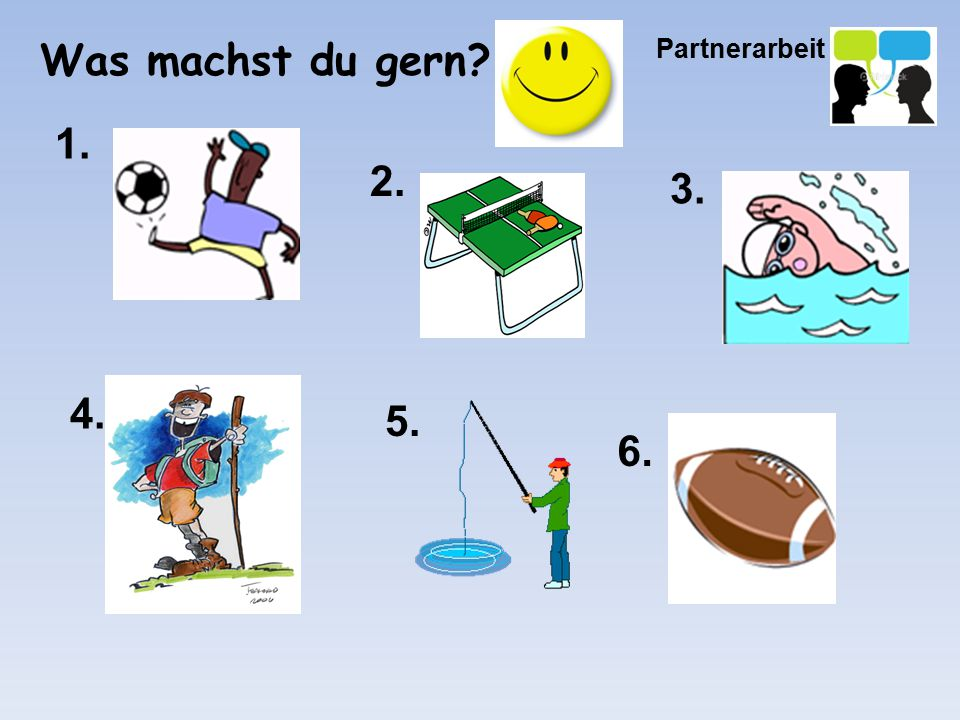 1. 2. 3. 4. 5. 6. Partnerarbeit
