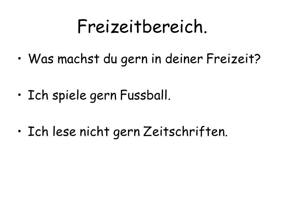 Freizeitbereich. Weil sentence construction.