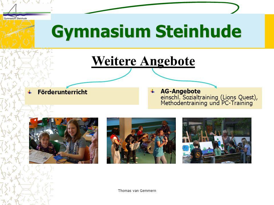 Thomas van Gemmern Gymnasium Steinhude Förderunterricht AG-Angebote einschl. Sozialtraining (Lions Quest), Methodentraining und PC-Training Weitere An