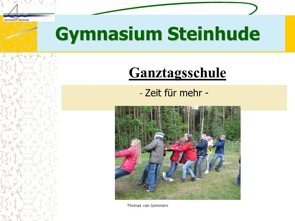 Thomas van Gemmern Gymnasium Steinhude - Zeit für mehr - Ganztagsschule