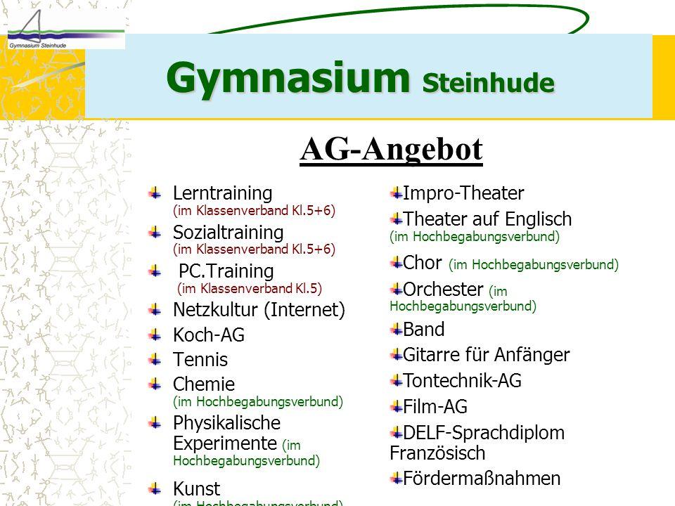 Gymnasium Steinhude AG-Angebot Lerntraining (im Klassenverband Kl.5+6) Sozialtraining (im Klassenverband Kl.5+6) PC.Training (im Klassenverband Kl.5)
