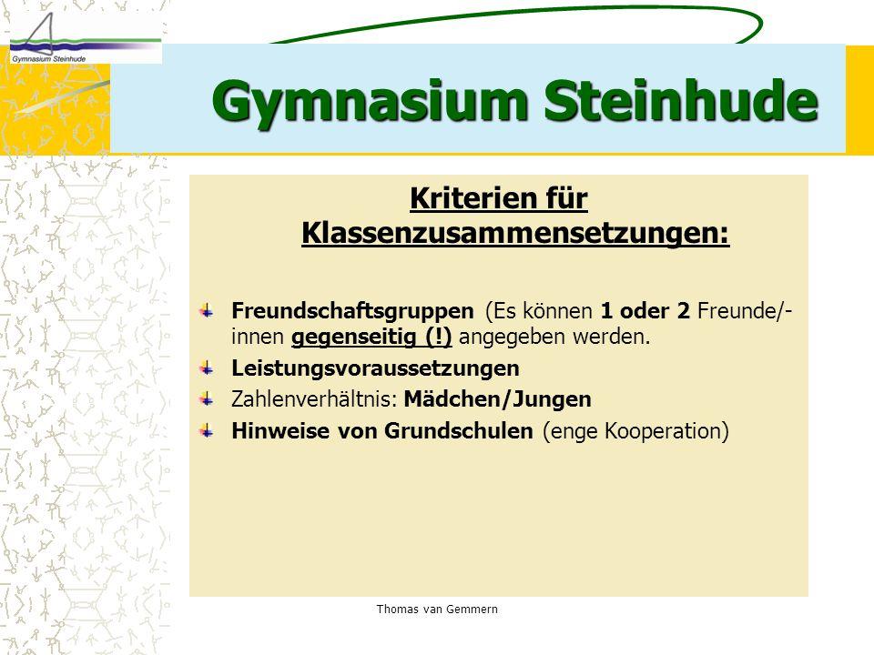 Thomas van Gemmern Gymnasium Steinhude Kriterien für Klassenzusammensetzungen: Freundschaftsgruppen (Es können 1 oder 2 Freunde/- innen gegenseitig (!