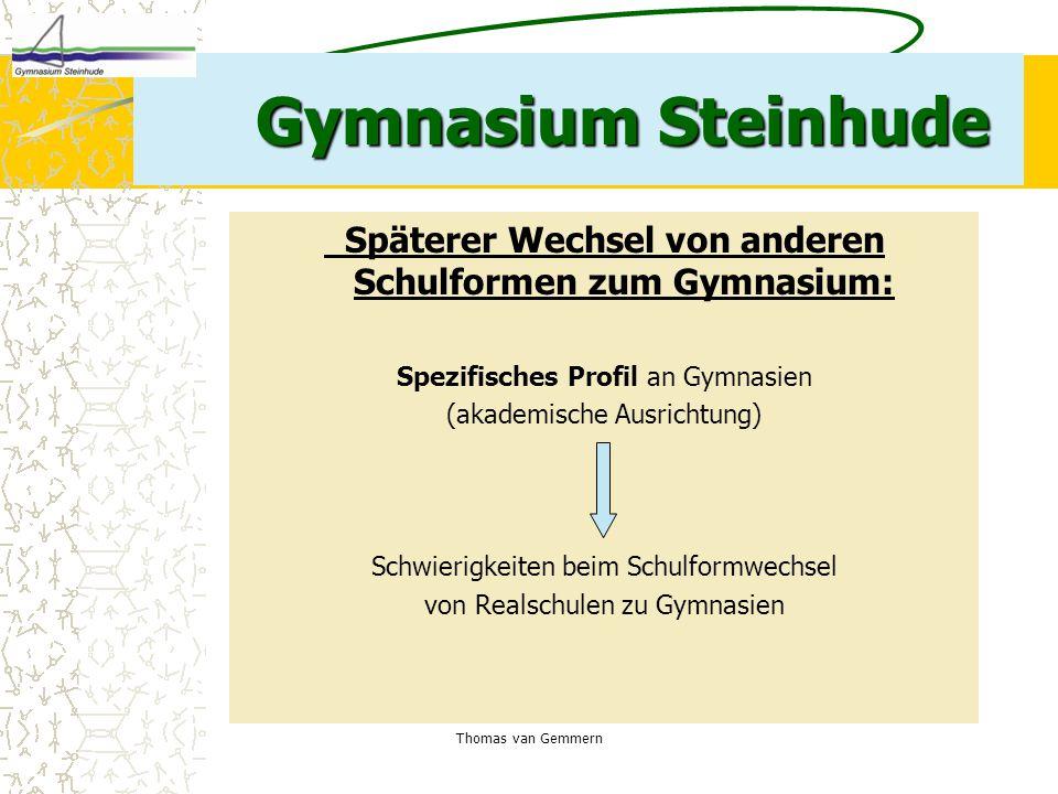 Thomas van Gemmern Gymnasium Steinhude Späterer Wechsel von anderen Schulformen zum Gymnasium: Spezifisches Profil an Gymnasien (akademische Ausrichtu