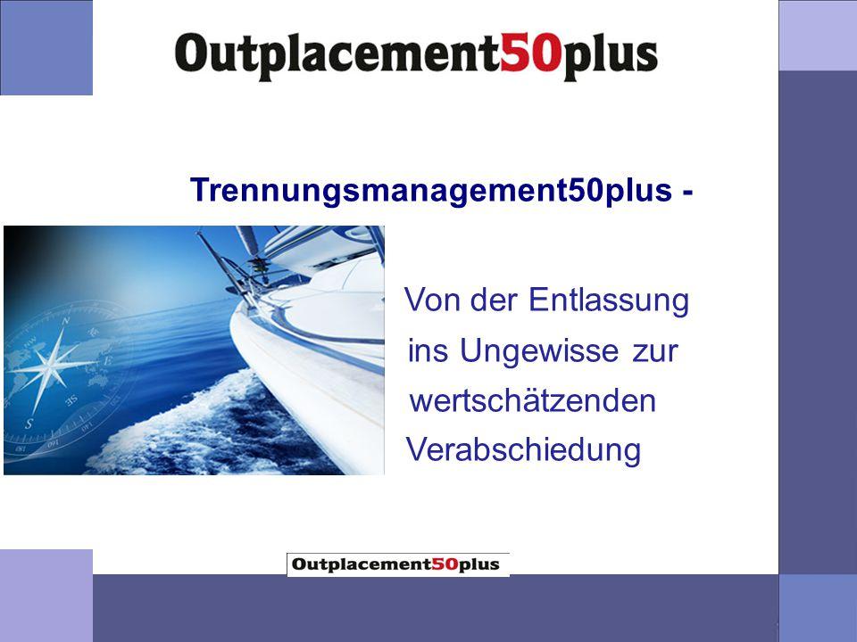 Trennungsmanagement50plus - Von der Entlassung ins Ungewisse zur wertschätzenden Verabschiedung