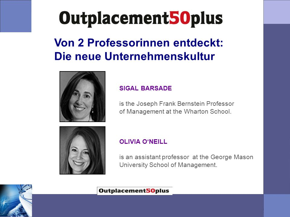 Von 2 Professorinnen entdeckt: Die neue Unternehmenskultur SIGAL BARSADE is the Joseph Frank Bernstein Professor of Management at the Wharton School.