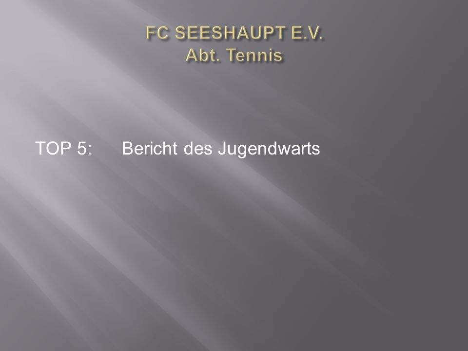 TOP 5:Bericht des Jugendwarts
