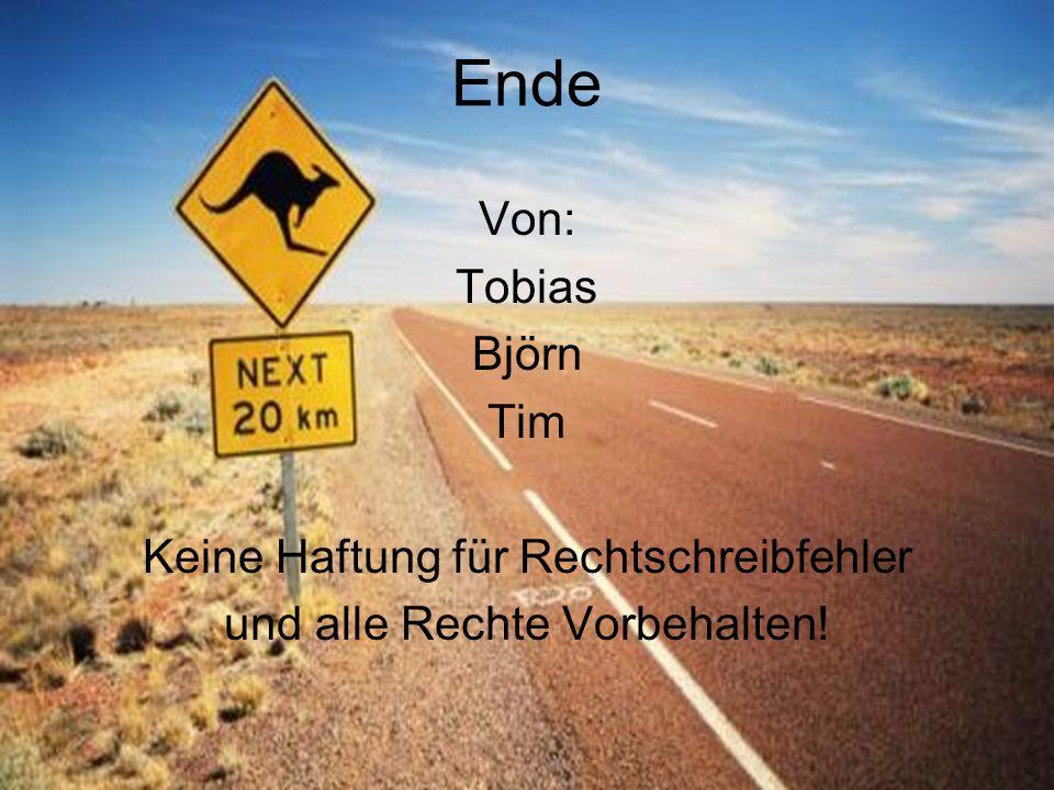 Ende Von: Tobias Björn Tim Keine Haftung für Rechtschreibfehler und alle Rechte Vorbehalten!