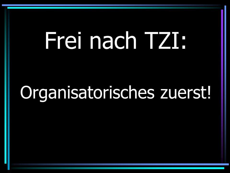 Frei nach TZI: Organisatorisches zuerst!