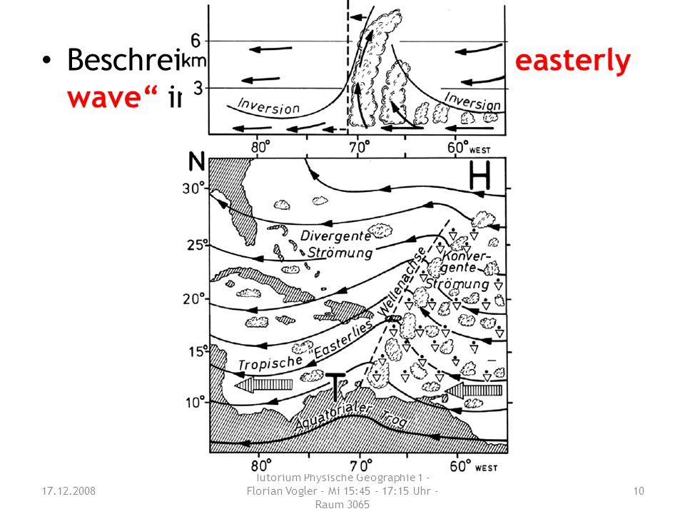 """Beschreibe den Durchzug einer """"easterly wave"""" in der Karibik. 17.12.2008 Tutorium Physische Geographie 1 - Florian Vogler - Mi 15:45 - 17:15 Uhr - Rau"""
