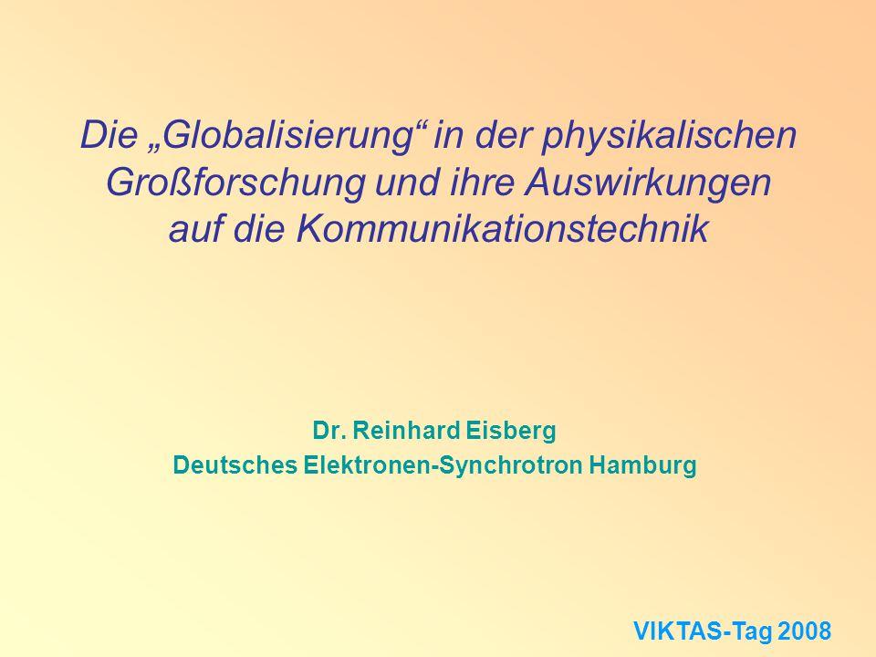 """Die """"Globalisierung in der physikalischen Großforschung und ihre Auswirkungen auf die Kommunikationstechnik Dr."""