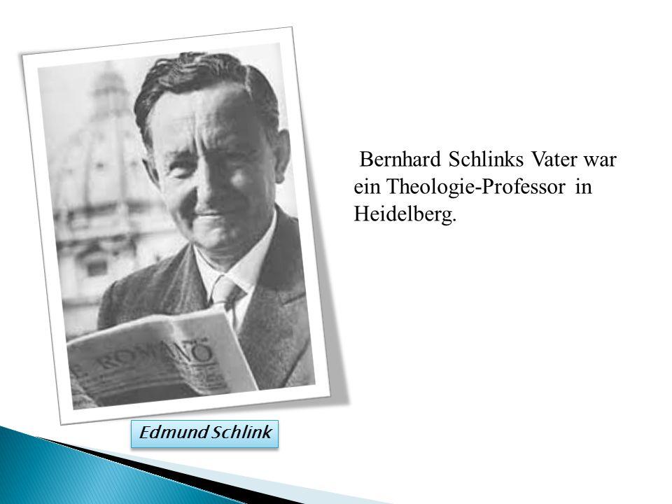 B ernhard Schlinks Vater war ein Theologie-Professor in Heidelberg. Edmund Schlink