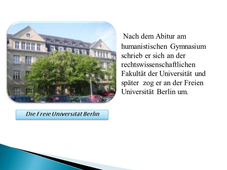 Nach dem Abitur am humanistischen Gymnasium schrieb er sich an der rechtswissenschaftlichen Fakultät der Universität und später zog er an der Freien Universität Berlin um.