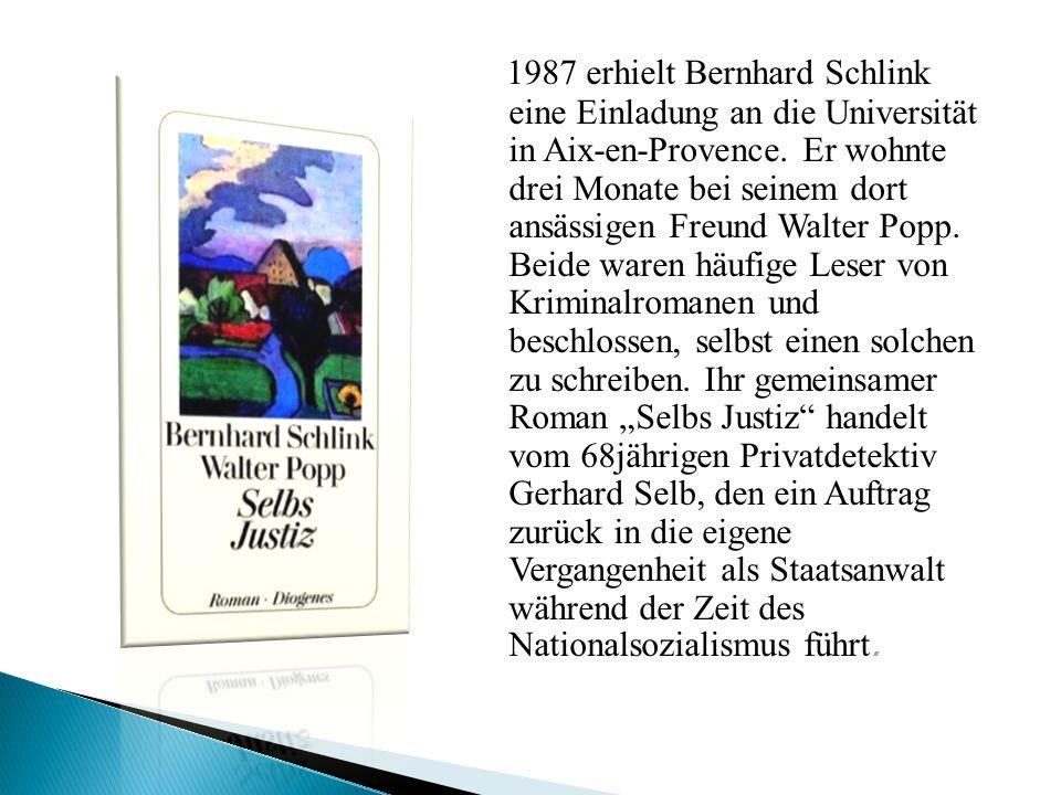 1987 erhielt Bernhard Schlink eine Einladung an die Universität in Aix-en-Provence.