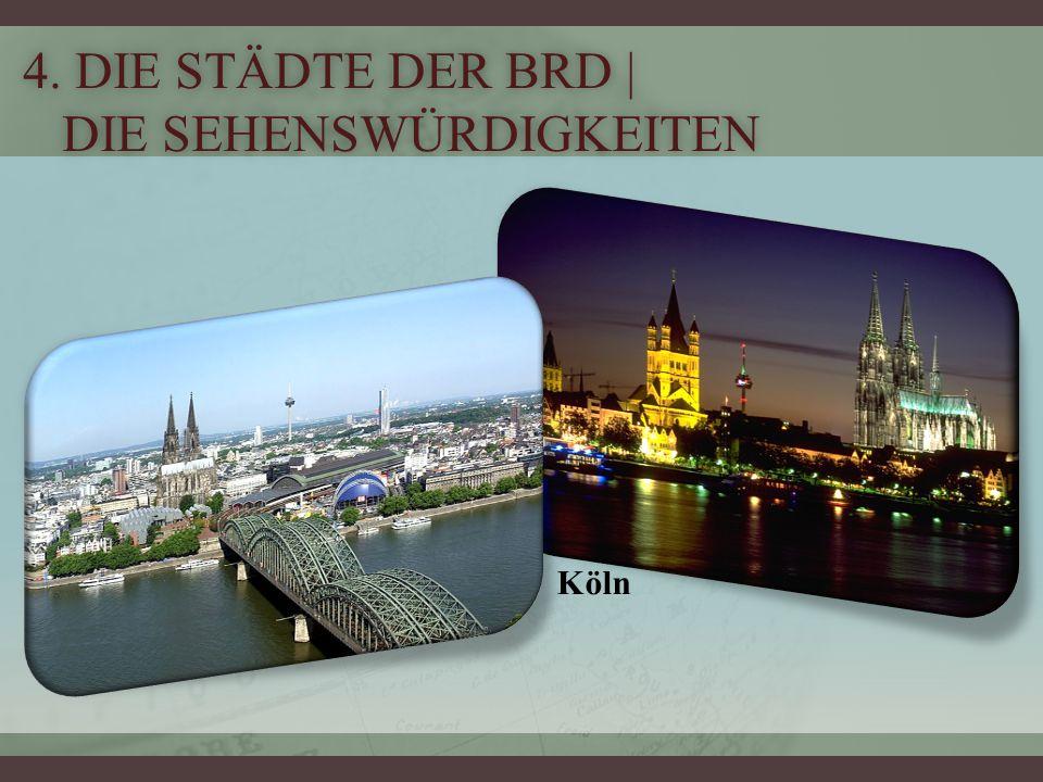 Köln 4. DIE STÄDTE DER BRD | DIE SEHENSWÜRDIGKEITEN