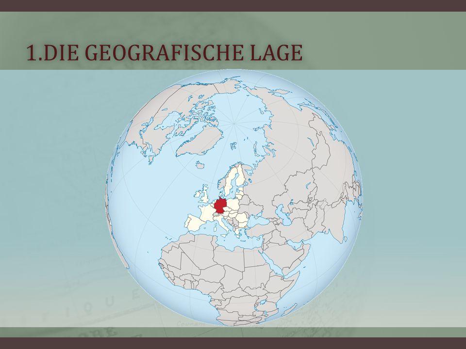 1.DIE GEOGRAFISCHE LAGE1.DIE GEOGRAFISCHE LAGE