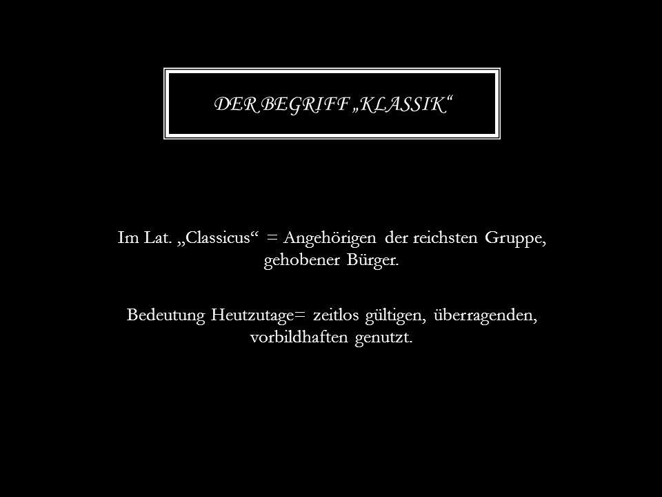 """Im Lat. """"Classicus"""" = Angehörigen der reichsten Gruppe, gehobener Bürger. Bedeutung Heutzutage= zeitlos gültigen, überragenden, vorbildhaften genutzt."""
