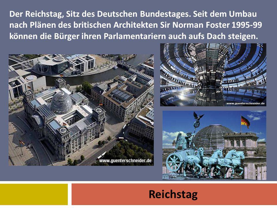 Reichstag Der Reichstag, Sitz des Deutschen Bundestages.