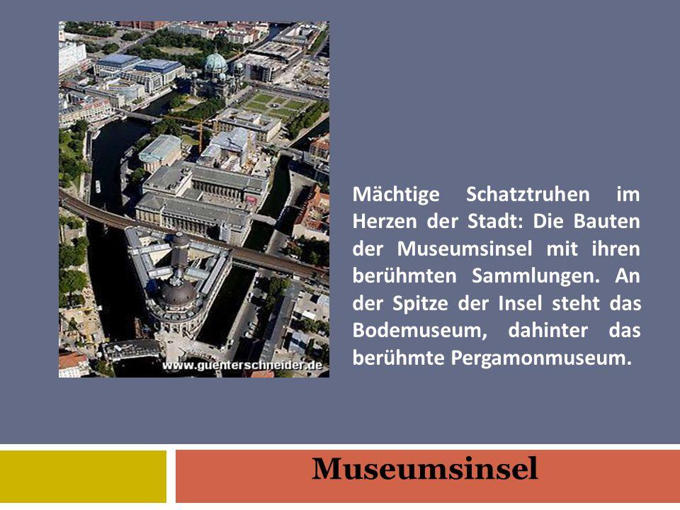 Mächtige Schatztruhen im Herzen der Stadt: Die Bauten der Museumsinsel mit ihren berühmten Sammlungen.