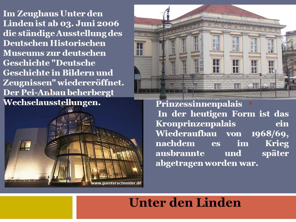 Unter den Linden Im Zeughaus Unter den Linden ist ab 03.