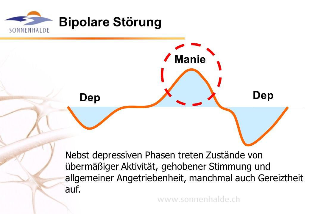 Bipolare Störung Manie Dep Nebst depressiven Phasen treten Zustände von übermäßiger Aktivität, gehobener Stimmung und allgemeiner Angetriebenheit, man