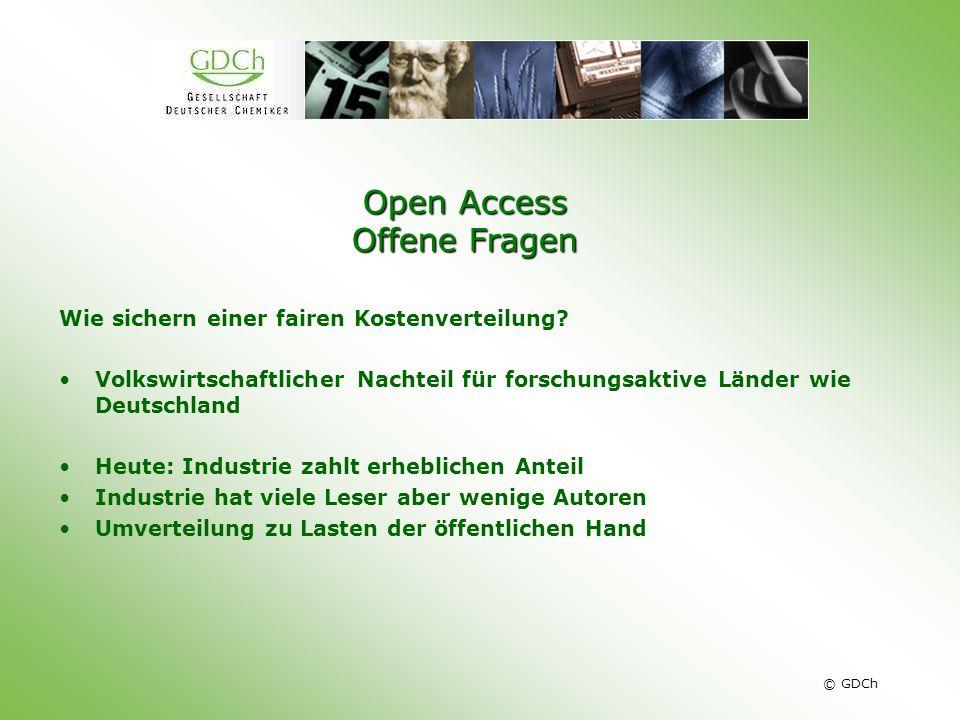 © GDCh Open Access Offene Fragen Wie sichern einer fairen Kostenverteilung? Volkswirtschaftlicher Nachteil für forschungsaktive Länder wie Deutschland