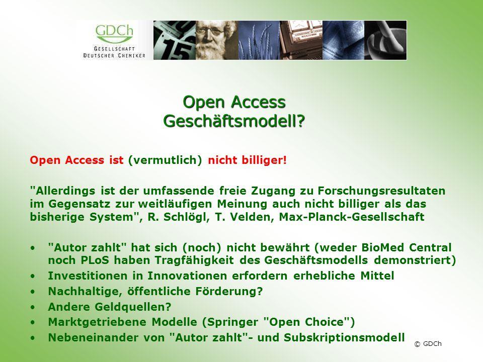 © GDCh Open Access Geschäftsmodell.Open Access ist (vermutlich) nicht billiger.