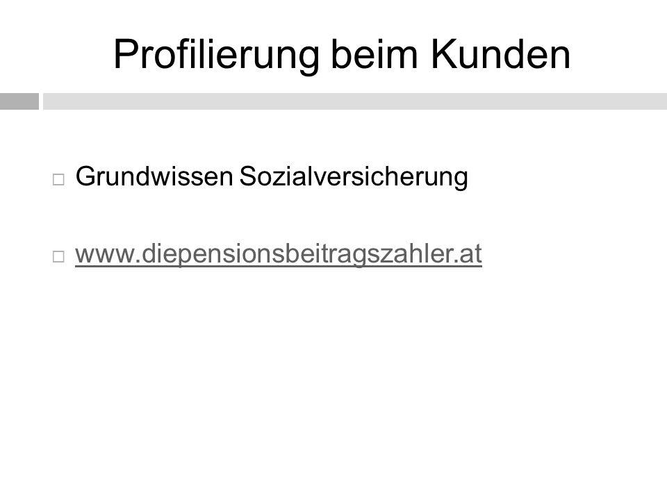Profilierung beim Kunden  Grundwissen Sozialversicherung  www.diepensionsbeitragszahler.at www.diepensionsbeitragszahler.at