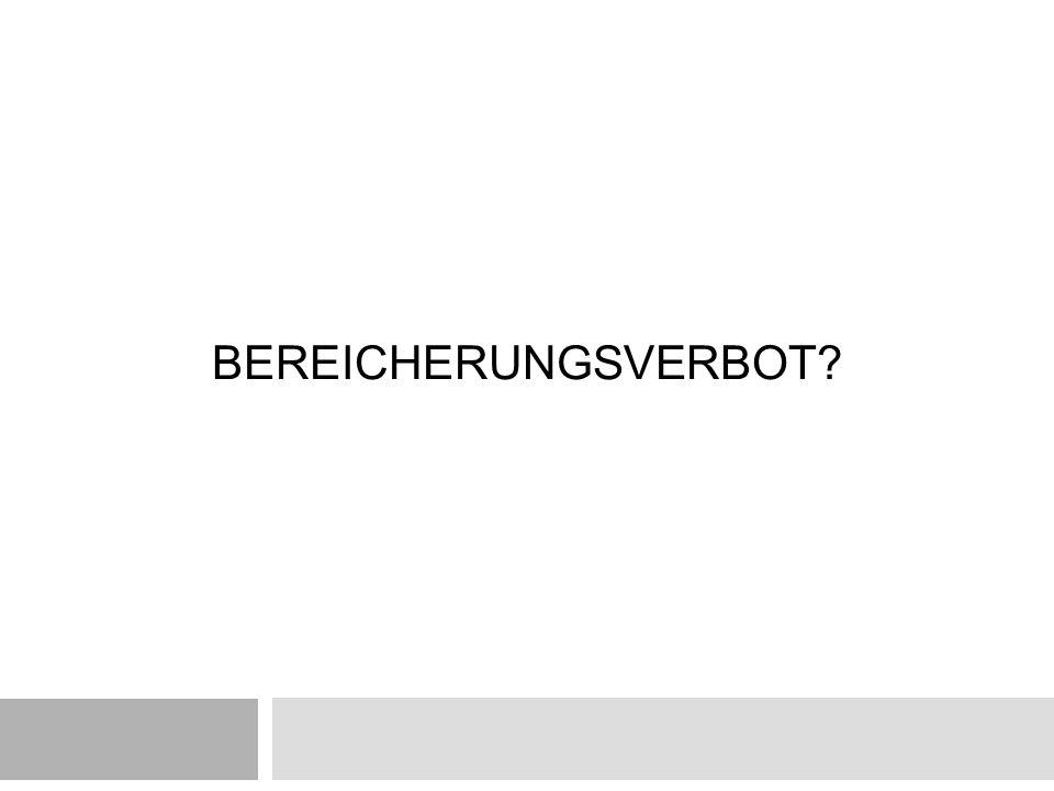 BEREICHERUNGSVERBOT?
