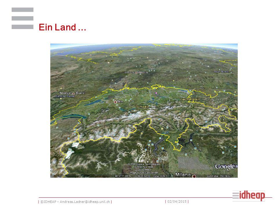 | ©IDHEAP – Andreas.Ladner@idheap.unil.ch | | 02/04/2015 | Ein Land...