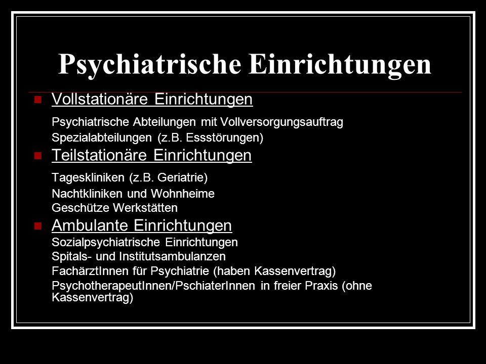 Psychiatrische Einrichtungen Vollstationäre Einrichtungen Psychiatrische Abteilungen mit Vollversorgungsauftrag Spezialabteilungen (z.B.