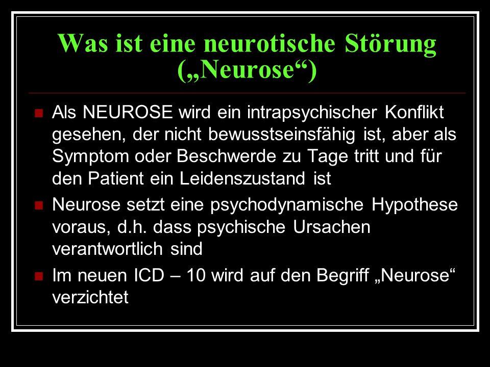 """Was ist eine neurotische Störung (""""Neurose ) Als NEUROSE wird ein intrapsychischer Konflikt gesehen, der nicht bewusstseinsfähig ist, aber als Symptom oder Beschwerde zu Tage tritt und für den Patient ein Leidenszustand ist Neurose setzt eine psychodynamische Hypothese voraus, d.h."""