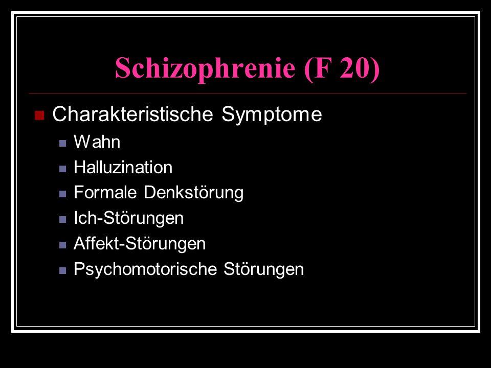 Schizophrenie (F 20) Charakteristische Symptome Wahn Halluzination Formale Denkstörung Ich-Störungen Affekt-Störungen Psychomotorische Störungen