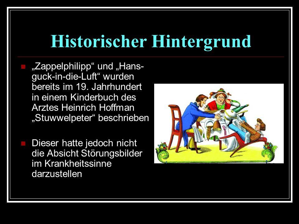 """Historischer Hintergrund """"Zappelphilipp und """"Hans- guck-in-die-Luft wurden bereits im 19."""