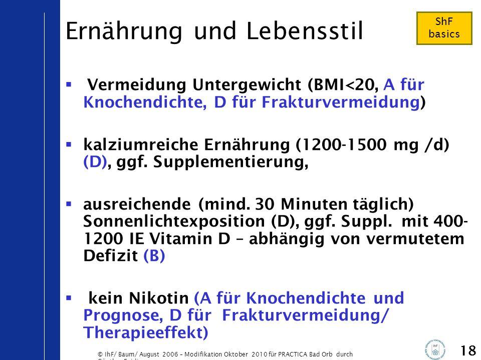 © IhF/ Baum/ August 2006 – Modifikation Oktober 2010 für PRACTICA Bad Orb durch Günther Egidi 18 Ernährung und Lebensstil  Vermeidung Untergewicht (B