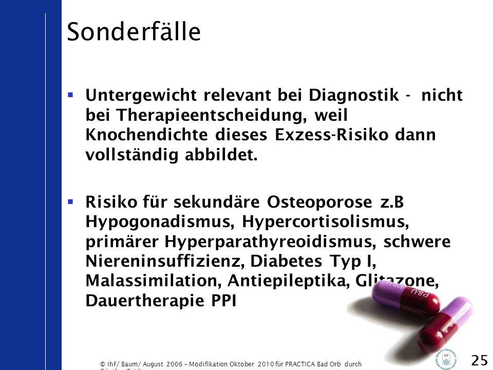 © IhF/ Baum/ August 2006 – Modifikation Oktober 2010 für PRACTICA Bad Orb durch Günther Egidi 25 Sonderfälle  Untergewicht relevant bei Diagnostik -