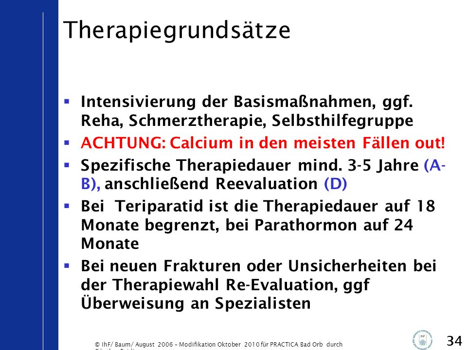 © IhF/ Baum/ August 2006 – Modifikation Oktober 2010 für PRACTICA Bad Orb durch Günther Egidi 34 Therapiegrundsätze  Intensivierung der Basismaßnahme