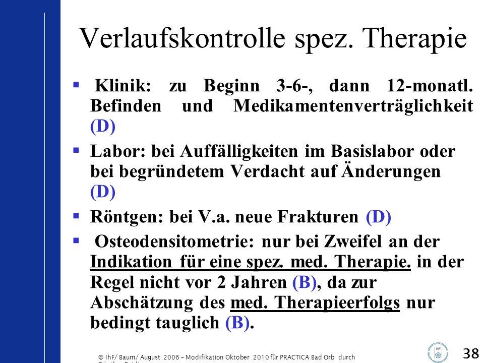 © IhF/ Baum/ August 2006 – Modifikation Oktober 2010 für PRACTICA Bad Orb durch Günther Egidi 38 Verlaufskontrolle spez. Therapie  Klinik: zu Beginn