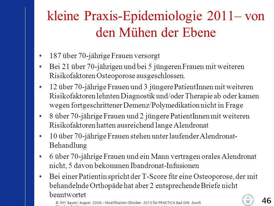 © IhF/ Baum/ August 2006 – Modifikation Oktober 2010 für PRACTICA Bad Orb durch Günther Egidi 46 kleine Praxis-Epidemiologie 2011– von den Mühen der E